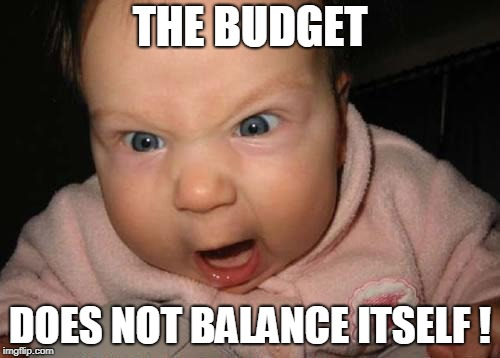 Evil Baby Meme | THE BUDGET DOES NOT BALANCE ITSELF ! | image tagged in memes,evil baby | made w/ Imgflip meme maker
