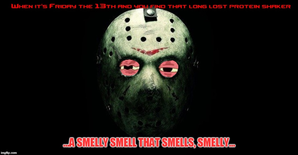 Jason Smells Part XIII | ...A SMELLY SMELL THAT SMELLS, SMELLY... | image tagged in jason smells part xiii | made w/ Imgflip meme maker