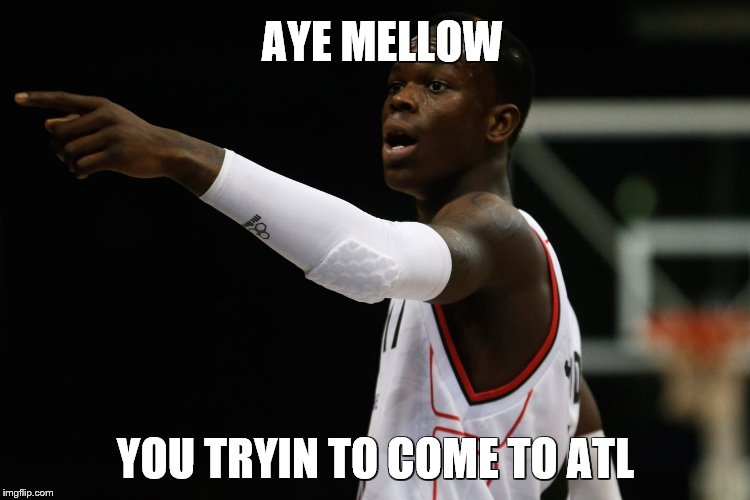 Hawks right now... | AYE MELLOW YOU TRYIN TO COME TO ATL | image tagged in nba | made w/ Imgflip meme maker