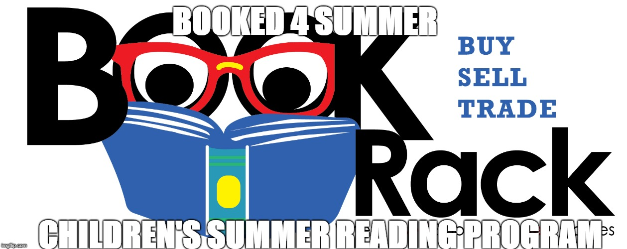 Book Rack Used Books | BOOKED 4 SUMMER CHILDREN'S SUMMER READING PROGRAM | image tagged in books | made w/ Imgflip meme maker