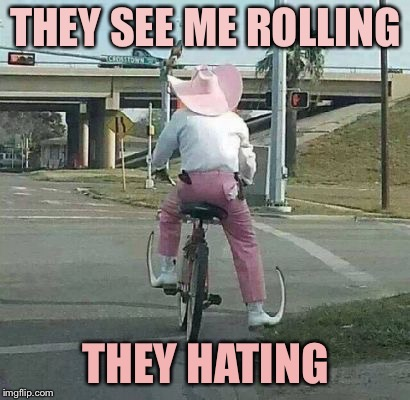 Haters gonna hate | THEY SEE ME ROLLING THEY HATING | image tagged in mexican pointy boots | made w/ Imgflip meme maker