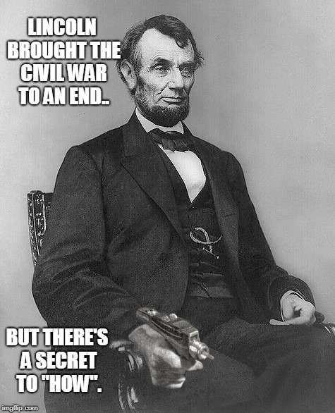 "Lincoln Trek | LINCOLN BROUGHT THE CIVIL WAR TO AN END.. BUT THERE'S A SECRET TO ""HOW"". 