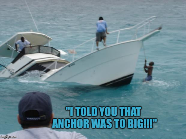 "Boat Fail | ""I TOLD YOU THAT ANCHOR WAS TO BIG!!!"" 