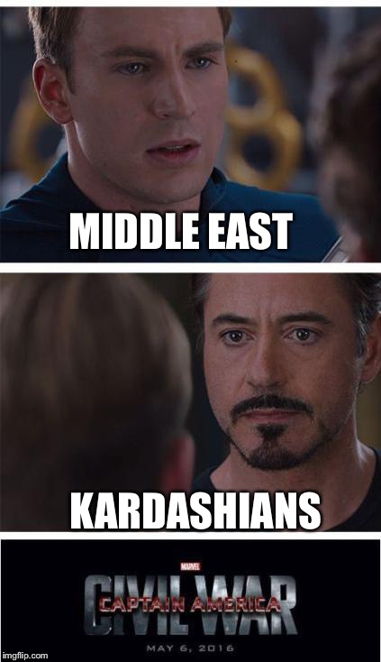 What's more important | MIDDLE EAST KARDASHIANS | image tagged in memes,marvel civil war 1 | made w/ Imgflip meme maker