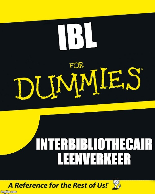 For Dummies | IBL INTERBIBLIOTHECAIR LEENVERKEER | image tagged in for dummies | made w/ Imgflip meme maker
