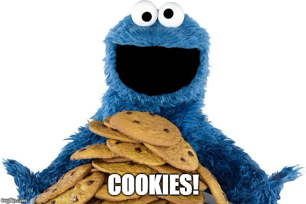 COOKIES! | made w/ Imgflip meme maker
