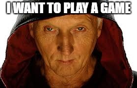 I WANT TO PLAY A GAME | made w/ Imgflip meme maker