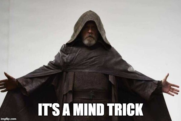jedi | IT'S A MIND TRICK | image tagged in jedi | made w/ Imgflip meme maker
