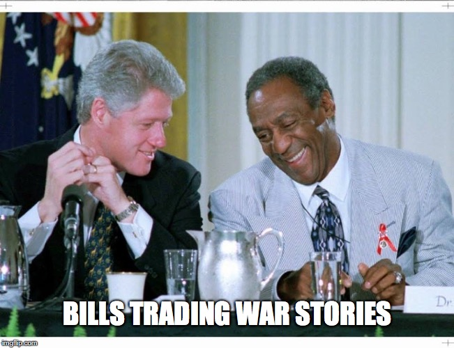 Bill Clinton and Bill Cosby | BILLS TRADING WAR STORIES | image tagged in bill clinton and bill cosby,lol | made w/ Imgflip meme maker