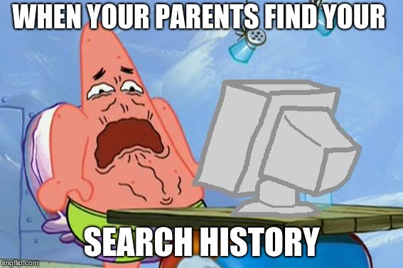 I am disgusted. | WHEN YOUR PARENTS FIND YOUR SEARCH HISTORY | image tagged in yuck,gross,ewwww | made w/ Imgflip meme maker