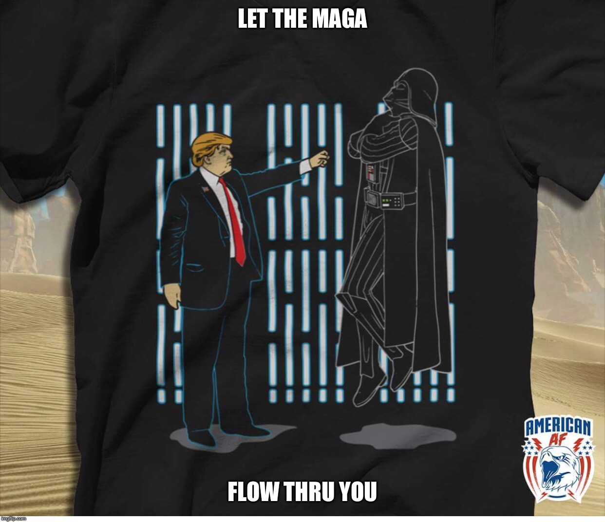 God emperor trump vs lord Vader  | LET THE MAGA FLOW THRU YOU | image tagged in maga | made w/ Imgflip meme maker