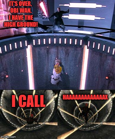 Pls report Xxx_OBIWAN_xxX, he hax |  IT'S OVER, OBI WAN. I HAVE THE HIGH GROUND! I CALL; HAAAAAAAAAAAAAX | image tagged in memes,star wars prequels,hack,the high ground | made w/ Imgflip meme maker