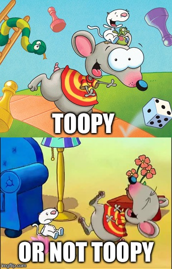 That is the question | TOOPY OR NOT TOOPY | image tagged in memes,toopy,binoo | made w/ Imgflip meme maker