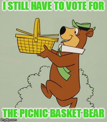 I STILL HAVE TO VOTE FOR THE PICNIC BASKET BEAR | made w/ Imgflip meme maker