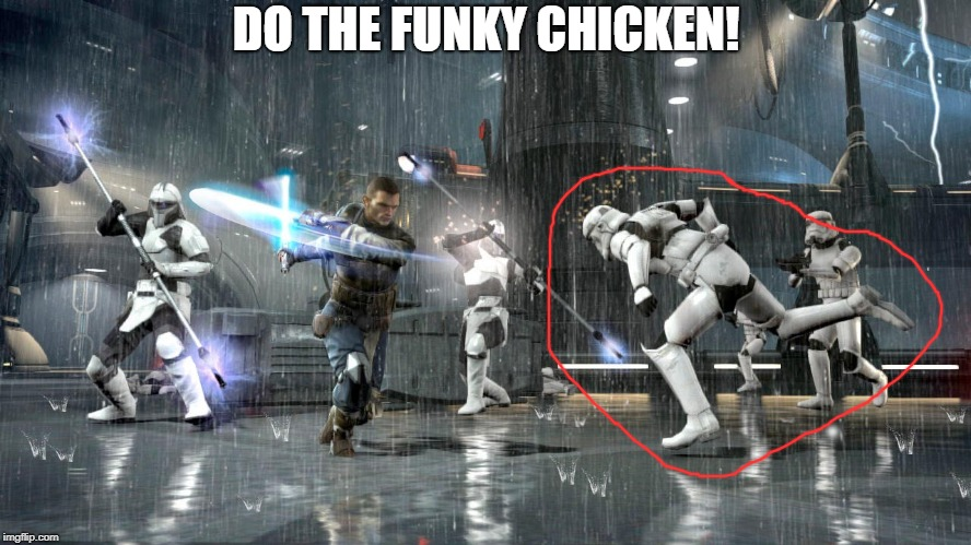 Star Wars The Force Unleashed 2 | DO THE FUNKY CHICKEN! | image tagged in memes,doctordoomsday180,star wars,star wars the force unleashed,funky chicken,funny | made w/ Imgflip meme maker
