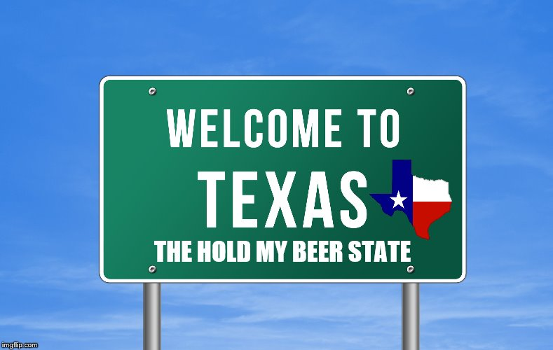THE HOLD MY BEER STATE | made w/ Imgflip meme maker