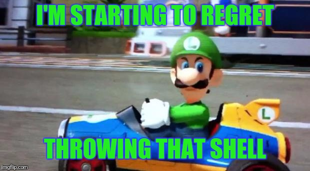 Luigi Death Stare | I'M STARTING TO REGRET THROWING THAT SHELL | image tagged in luigi death stare | made w/ Imgflip meme maker