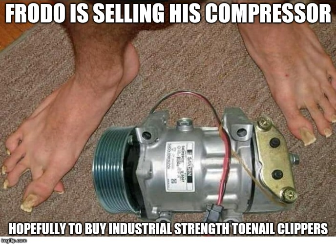 Looking to sell | FRODO IS SELLING HIS COMPRESSOR HOPEFULLY TO BUY INDUSTRIAL STRENGTH TOENAIL CLIPPERS | image tagged in hobbit,gross,toes,funny,memes | made w/ Imgflip meme maker