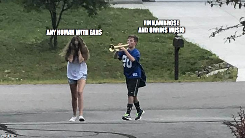 Trumpet Boy Object Labeling | FINN,AMBROSE AND ORRINS MUSIC ANY HUMAN WITH EARS | image tagged in trumpet boy object labeling | made w/ Imgflip meme maker