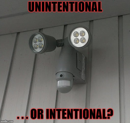 UNINTENTIONAL . . . OR INTENTIONAL? | made w/ Imgflip meme maker