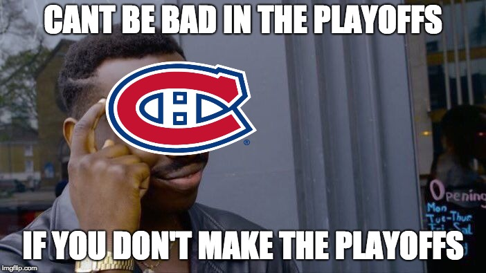 Roll Safe Think About It Meme | CANT BE BAD IN THE PLAYOFFS IF YOU DON'T MAKE THE PLAYOFFS | image tagged in memes,roll safe think about it | made w/ Imgflip meme maker