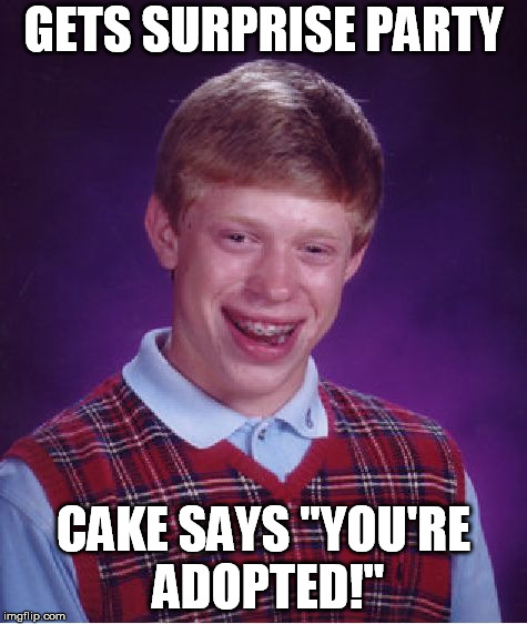 "You're Adopted  | GETS SURPRISE PARTY CAKE SAYS ""YOU'RE ADOPTED!"" 