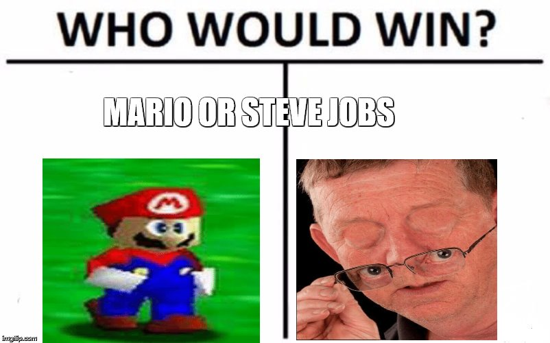 Dank Off | MARIO OR STEVE JOBS | image tagged in memes,who would win,steve jobs,dank,lit,u wot m8 | made w/ Imgflip meme maker