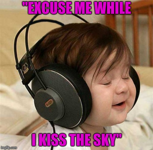 "Listening to the Who | ""EXCUSE ME WHILE I KISS THE SKY"" 