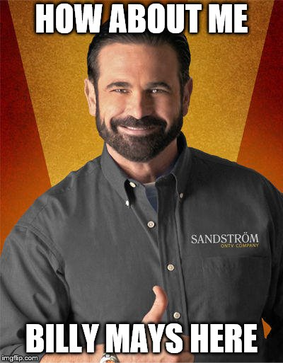 HOW ABOUT ME BILLY MAYS HERE | made w/ Imgflip meme maker