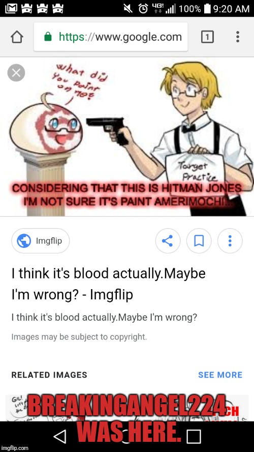 I looked up Hitman Jones, and I saw zhis master peice. | BREAKINGANGEL224 WAS HERE. | image tagged in breakingangel224,hetalia,hitman jones | made w/ Imgflip meme maker