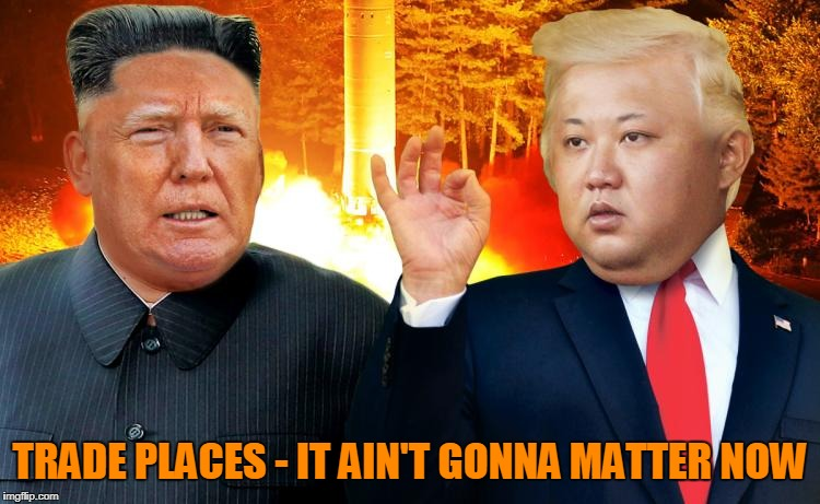 TRADE PLACES - IT AIN'T GONNA MATTER NOW | made w/ Imgflip meme maker