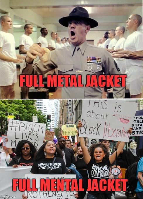 Some Movies Titles are Confusing | FULL METAL JACKET FULL MENTAL JACKET | image tagged in funny,full metal jacket,blm | made w/ Imgflip meme maker