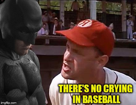 THERE'S NO CRYING IN BASEBALL | made w/ Imgflip meme maker