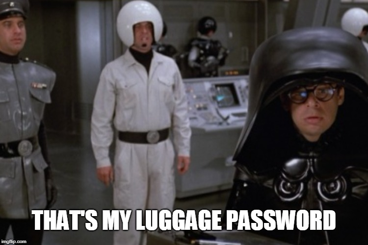 THAT'S MY LUGGAGE PASSWORD | made w/ Imgflip meme maker