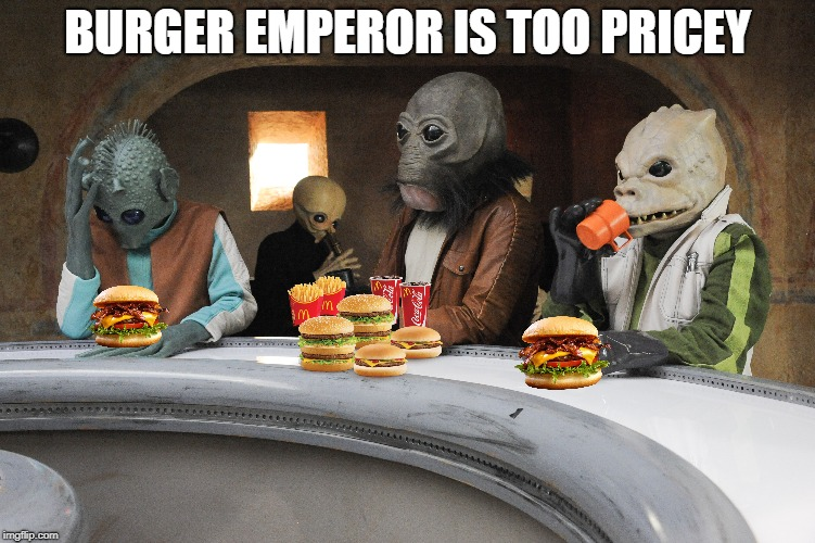BURGER EMPEROR IS TOO PRICEY | made w/ Imgflip meme maker