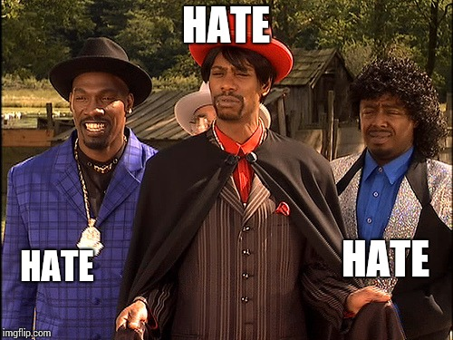 Hatin | HATE HATE HATE | image tagged in hatin | made w/ Imgflip meme maker