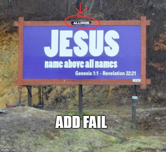 ADD FAIL | image tagged in fail,add,jesus | made w/ Imgflip meme maker