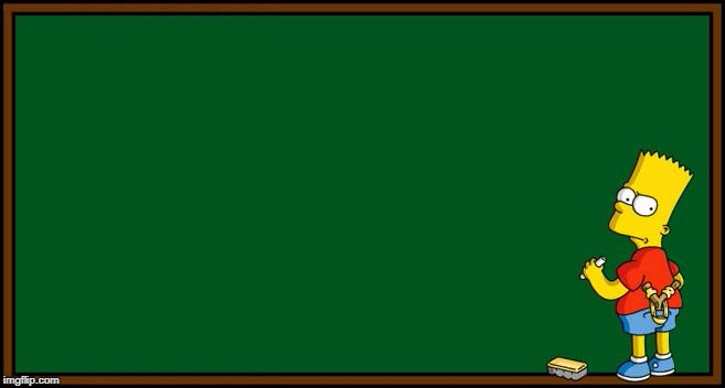 Bart Simpson - chalkboard | image tagged in bart simpson - chalkboard | made w/ Imgflip meme maker