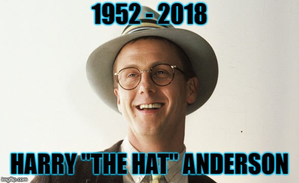 "A truly original comedian/magician | 1952 - 2018 HARRY ""THE HAT"" ANDERSON 