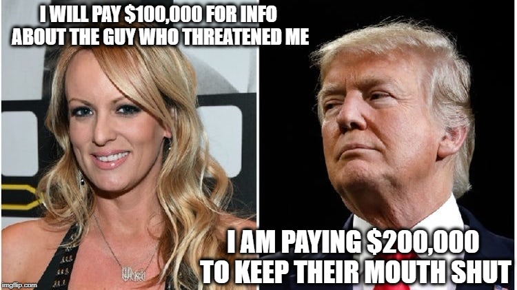 I WILL PAY $100,000 FOR INFO ABOUT THE GUY WHO THREATENED ME I AM PAYING $200,000 TO KEEP THEIR MOUTH SHUT | image tagged in stormy | made w/ Imgflip meme maker