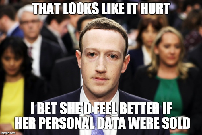 THAT LOOKS LIKE IT HURT I BET SHE'D FEEL BETTER IF HER PERSONAL DATA WERE SOLD | made w/ Imgflip meme maker