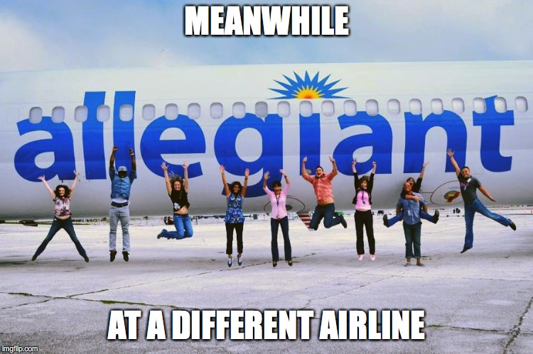 Southwest emergency landing | MEANWHILE AT A DIFFERENT AIRLINE | image tagged in allegiant,southwest,airlines | made w/ Imgflip meme maker