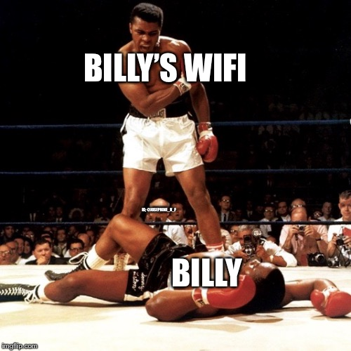 RIP Muhammad Ali | BILLY'S WIFI BILLY IG; @JOSEPHINE_V_F | image tagged in rip muhammad ali | made w/ Imgflip meme maker