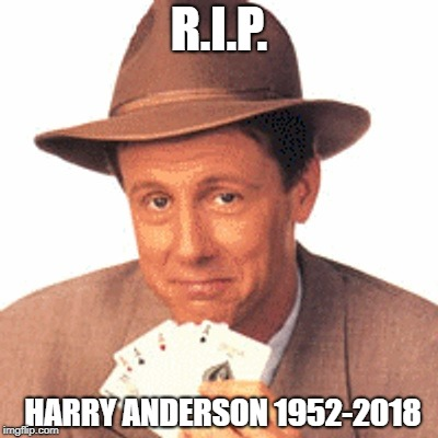 Goodbye Judge Harry T. Stone | R.I.P. HARRY ANDERSON 1952-2018 | image tagged in judge harry,night court,magician | made w/ Imgflip meme maker