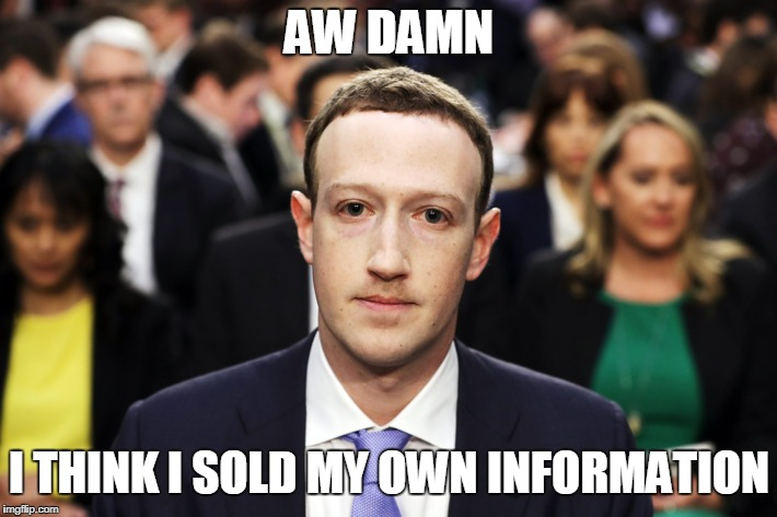 AW DAMN I THINK I SOLD MY OWN INFORMATION | made w/ Imgflip meme maker