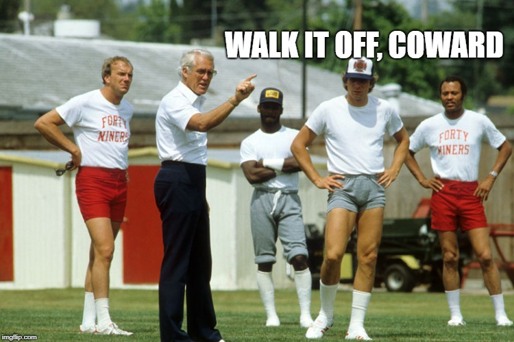 WALK IT OFF, COWARD | made w/ Imgflip meme maker
