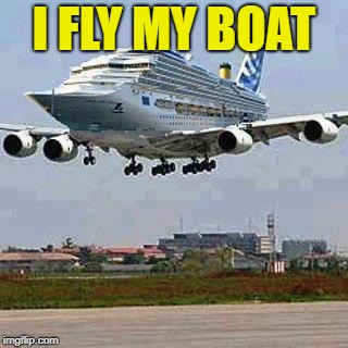 I FLY MY BOAT | made w/ Imgflip meme maker