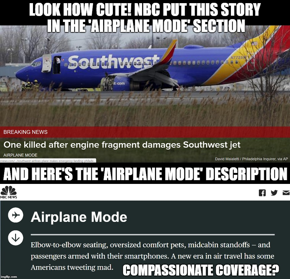 Compassionate Coverage? | LOOK HOW CUTE! NBC PUT THIS STORY IN THE 'AIRPLANE MODE' SECTION AND HERE'S THE 'AIRPLANE MODE' DESCRIPTION COMPASSIONATE COVERAGE? | image tagged in memes,nbc news | made w/ Imgflip meme maker