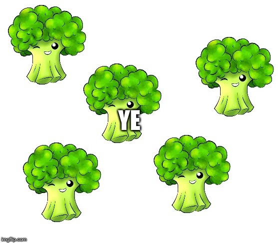 BroccolYe | image tagged in vegetables,bad pun,memes | made w/ Imgflip meme maker