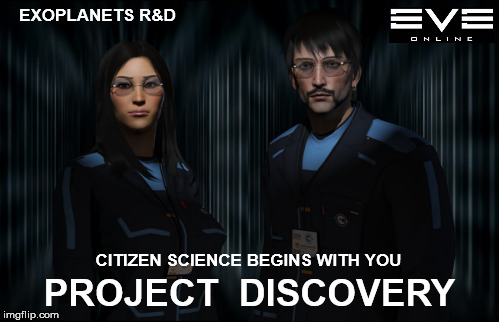 Project Discovery - Exoplanets R&D |  EXOPLANETS R&D; CITIZEN SCIENCE BEGINS WITH YOU; PROJECT  DISCOVERY | image tagged in mmorpg,eve online | made w/ Imgflip meme maker
